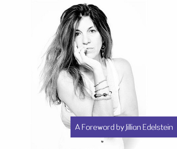 A Foreword by Jillian Edelstein